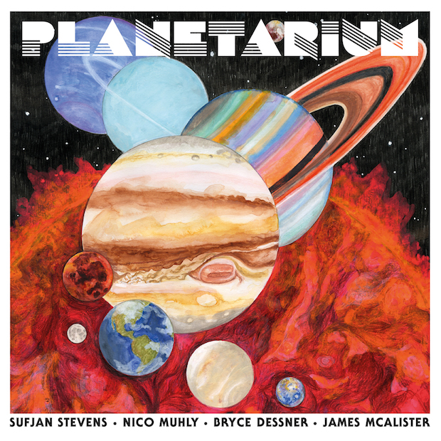 Planetary is a new album by Sufjan Stevens, Nico Muhly, Bryce Dessner, James Mcalister