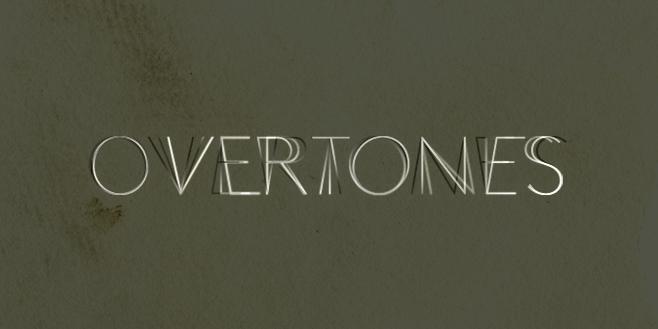 Overtones: Beyond the Yellow Brick Road