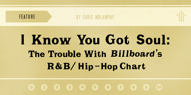 Articles: I Know You Got Soul: The Trouble With Billboard's R&B/Hip-Hop Chart