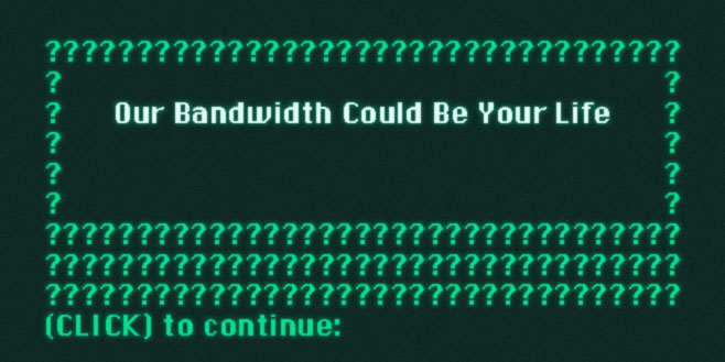 Articles: Our Bandwidth Could Be Your Life