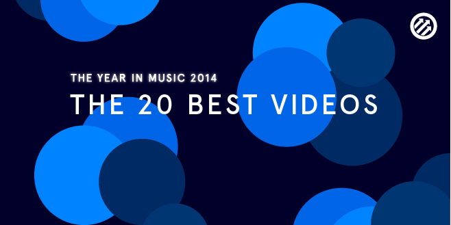 Staff Lists: The 20 Best Music Videos of 2014