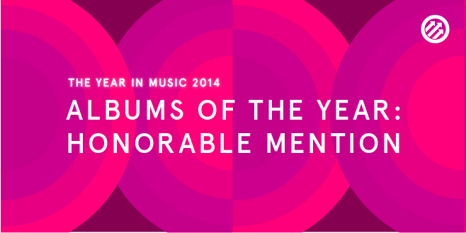 Staff Lists: Albums of the Year 2014: Honorable Mention
