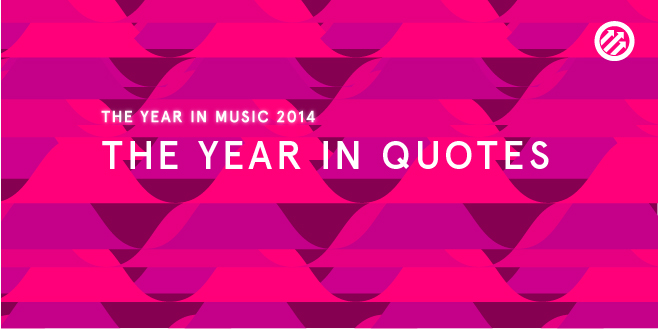Staff Lists: The Year in Quotes 2014