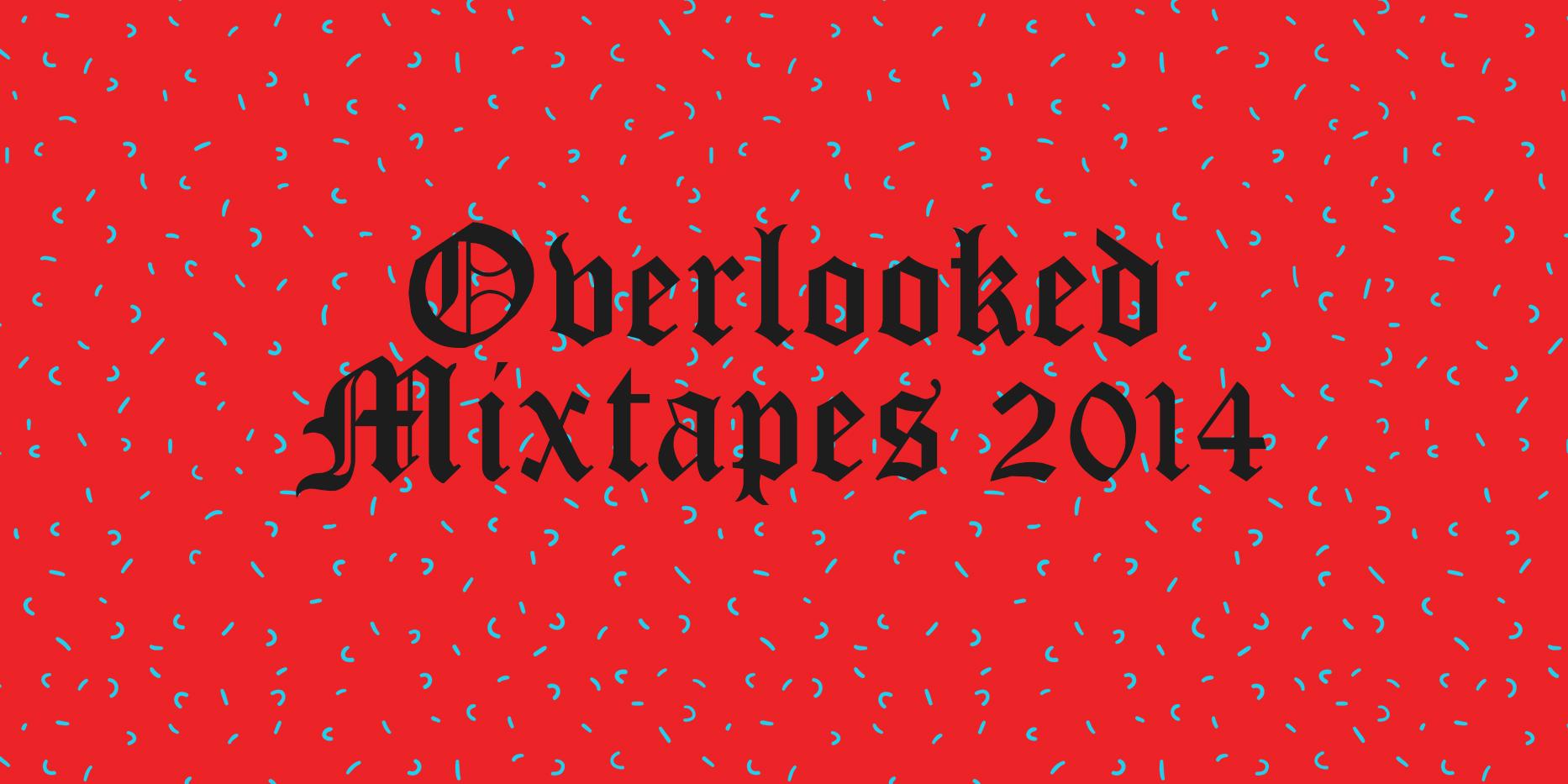 Staff Lists: Overlooked Mixtapes 2014