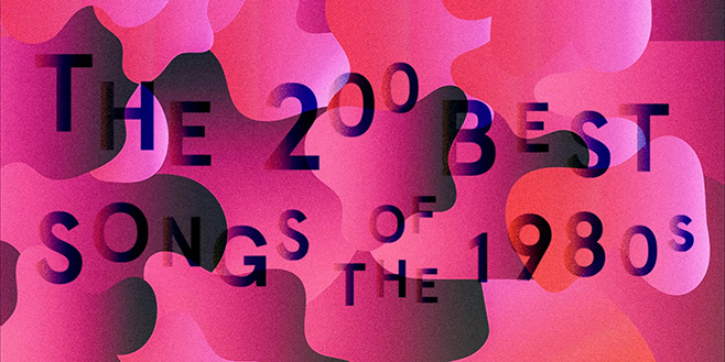Staff Lists: The 200 Best Songs of the 1980s