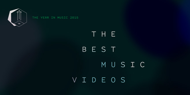 Staff Lists: The Best Music Videos of 2015