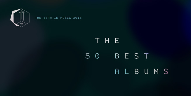 Staff Lists: The 50 Best Albums of 2015