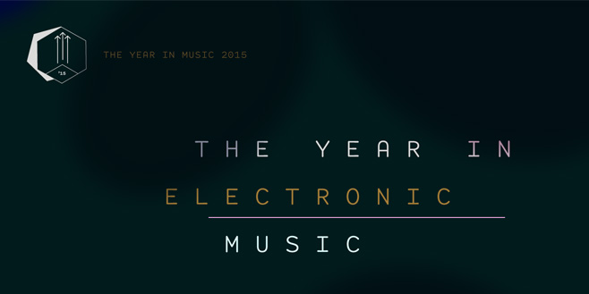 Staff Lists: The Year in Electronic Music 2015