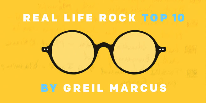 Greil Marcus' Real Life Rock Top 10: The First Time