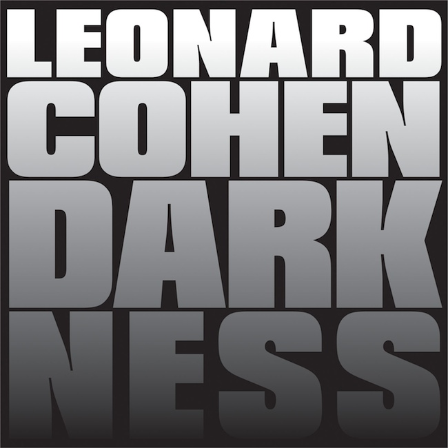 Леонард Коэн: Darkness