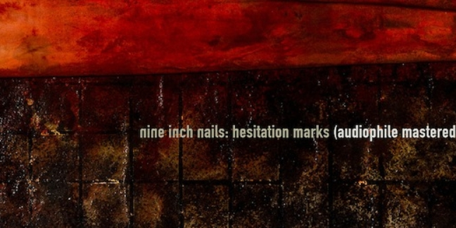 "Nine Inch Nails Releasing Hesitation Marks ""Audiophile Version"" With Alternate Mastering"
