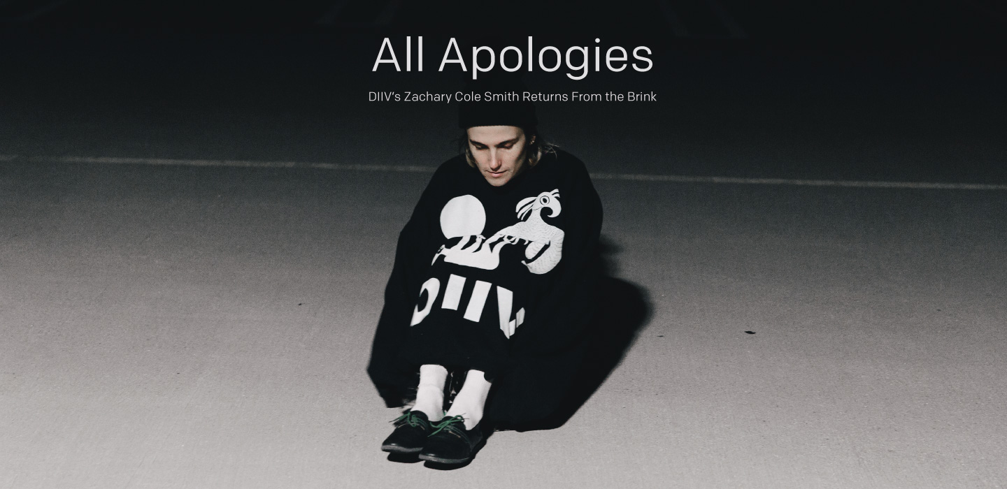 bbaf872c Profiles: All Apologies: DIIV's Zachary Cole Smith Returns From the Brink